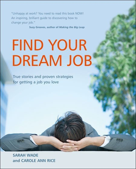 Find Your Dream Job - by Carole Ann Rice