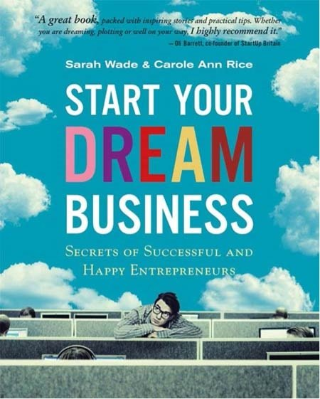 Start your dream business by Carole Ann Rice